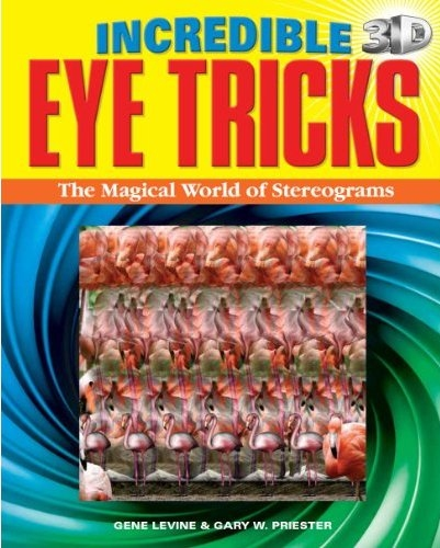 Incredible 3D Eye Tricks by Gene Levine and Gary W. Priester
